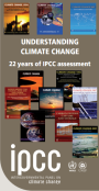 Understanding Climate Change: 22 years of IPCC Assessment
